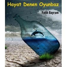 Hayat Denen Oyunbaz Fatih Bayram
