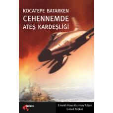 Kocatepe Batarken Cehennemde Ateş Kardeşiliği - İsmail Meker